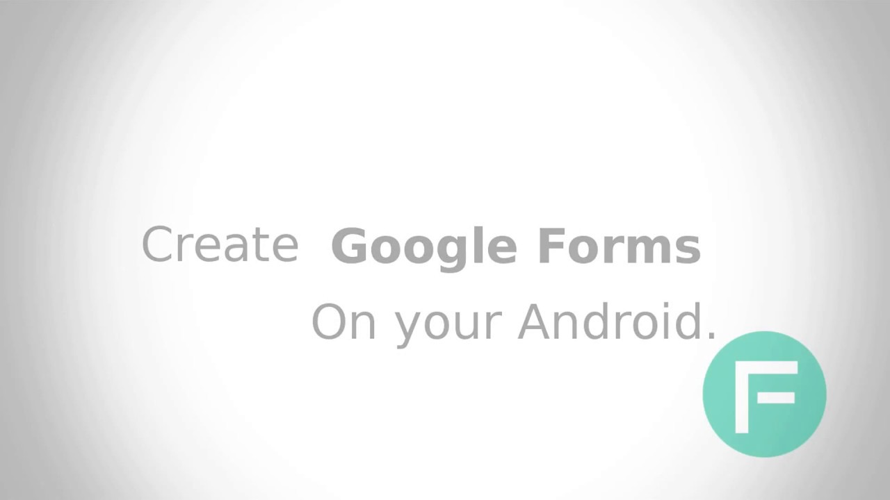 Google Forms Android App