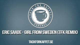 Скачать Eric Saade Girl From Sweden TFK Remix