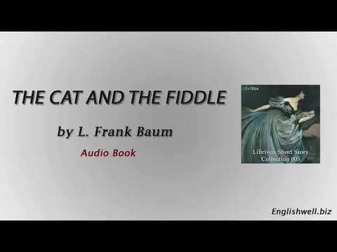The Cat and the Fiddle by L. Frank Baum - Short Story