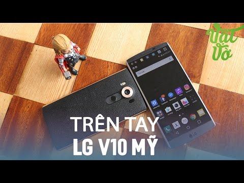 Vật Vờ| Trên tay LG V10 mỹ: giá hơn 7 triệu, trải nghiệm siêu phẩm cao cấp
