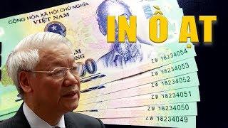 Việt Nam ồ ạt in tiền mệnh giá lớn để làm gì?