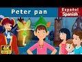 Peter Pan - cuentos de hadas españoles - Cuento infantil - 4K UHD - Spanish Fairy Tales