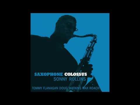 Sonny Rollins Saxophone Colossus (Complete Album)