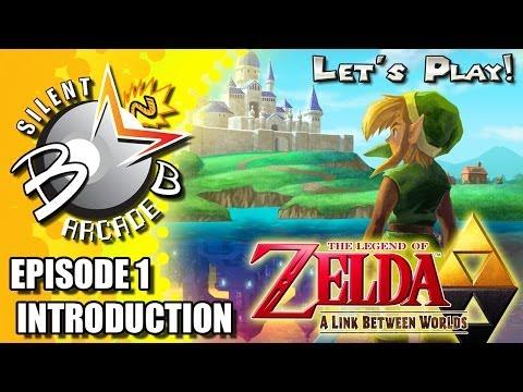The Legend of Zelda: A Link Between Worlds - Episode 1 - Introduction : Let's Play!