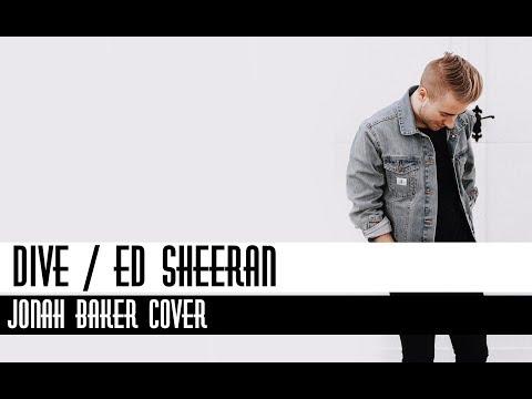 Ed Sheeran - Dive Lyrics [Jonah Baker Cover]