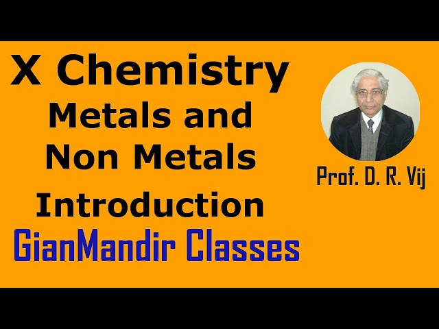 X Chemistry | Metals and Non Metals | Introduction by Gaurav Sir