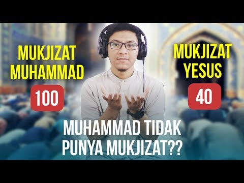 Siapa Bilang Nabi Muhammad Tidak Punya Mukjizat? 100 Mujizat Nabi Muhammad!