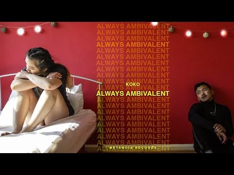 Always Ambivalent - KOKOMYAN
