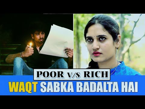 Waqt Sabka Badalta Hai   Thukra Ke Mera Pyar   गरीब Vs अमीर   Ootpataang Productions