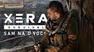 SAM NA DWÓCH - XERA Survival (Gameplay PL)