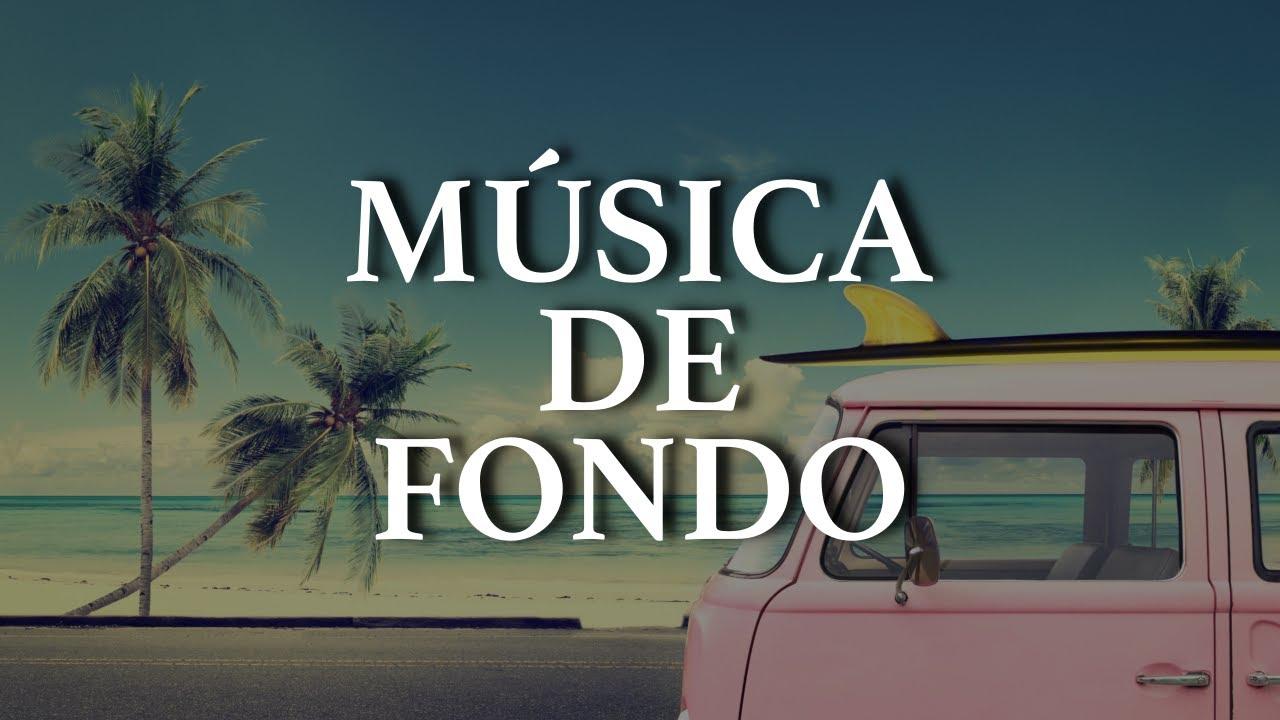Música De Fondo Para Videos Música De Fondo Energetica Y Positiva Youtube