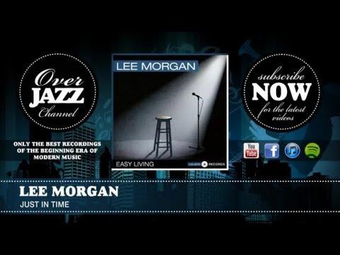Lee Morgan - Just In Time (1960)