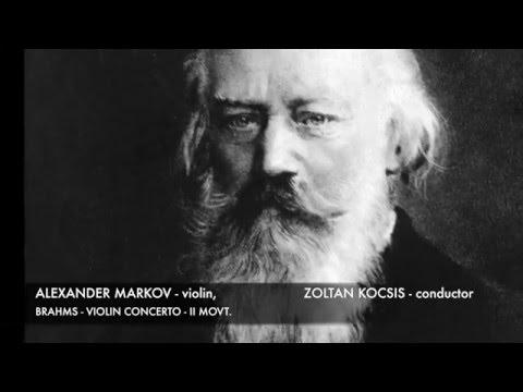 Alexander Markov  - Brahms Concerto Mov. II -- Zoltan Kocsis, conductor