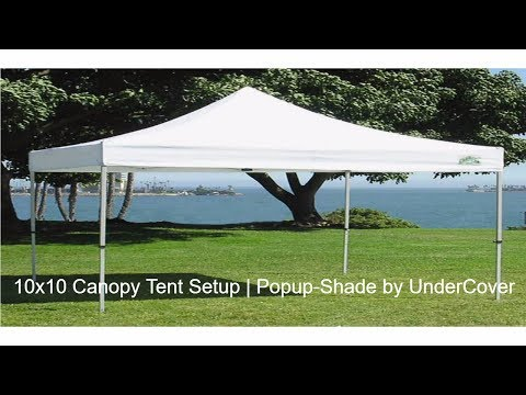 10x10 Canopy Tent Setup   Popup-Shade by UnderCover
