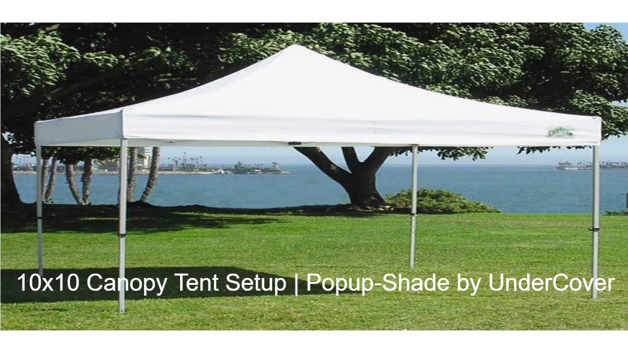 10x10 Canopy Tent Setup Popup Shade By Undercover Youtube