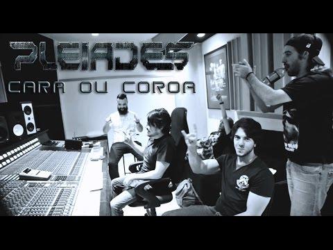 Pleiades - Cara ou Coroa [webclipe oficial]