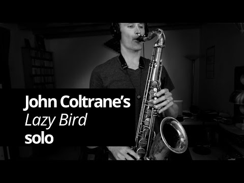 "Coltrane's ""Lazy Bird"" Solo - Real Sax Daily #30"