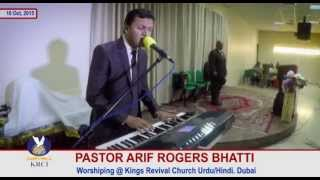 Pastor Arif Rogers Bhatti Worshiping in Kings Revival Church (Urdu) Dubai.