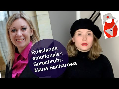 Russlands emotionales Sprachrohr: Maria Sacharowa