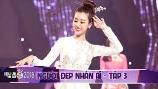 Hoa hậu Đỗ Mỹ Linh tháo giày lên sân khấu múa cò lả cực điêu luyện - Người Đẹp Nhân Ái Tập #3