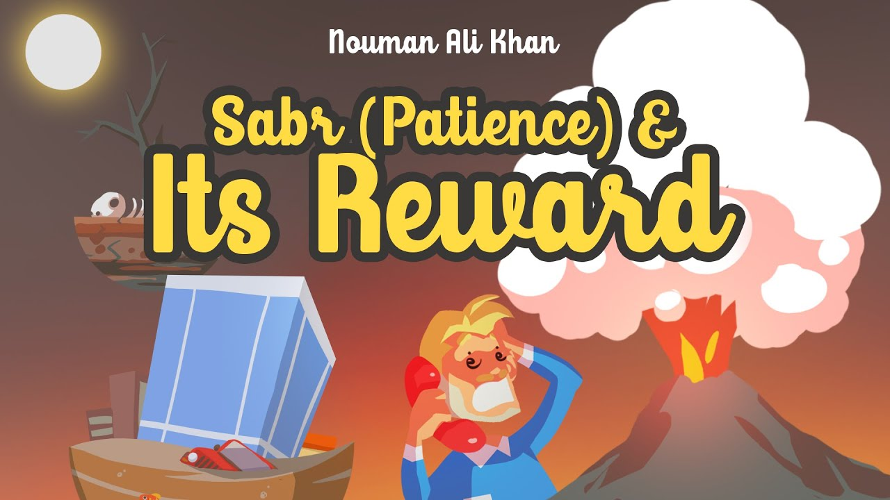 Sabr (Patience) & its Reward | Nouman Ali Khan | illustrated | Subtitled