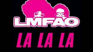 Lmfao - La La La (Audio only)