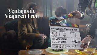 VENTAJAS DE VIAJAR EN TREN - Making of [HD]