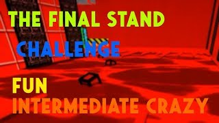 Roblox | FE2 Map Test : The Final Stand (CHALLENGE)(Intermediate Crazy)