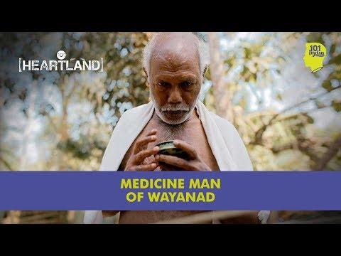 The Medicine Man Of Wayanad | Unique Travel Stories from India