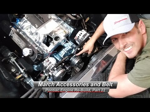 Pontiac V8 Rebuild, Part 22:  How to Install March Performance Accessories and Belt Tensioning.