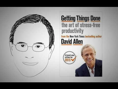 Free Your Mind: GETTING THINGS DONE by David Allen | Core Message