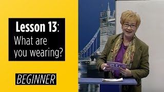 Video Beginner Levels - Lesson 13: What are you wearing? download MP3, 3GP, MP4, WEBM, AVI, FLV Juli 2018