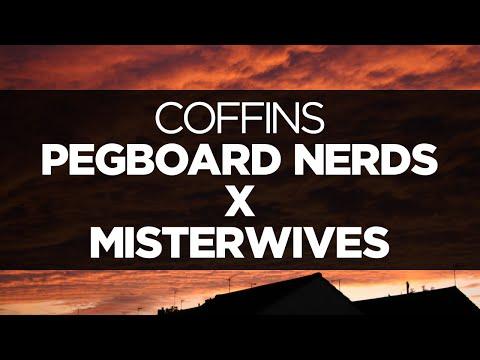 [LYRICS] Pegboard Nerds x MisterWives - Coffins