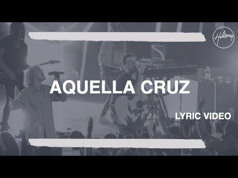 Aquella Cruz - Hillsong Worship