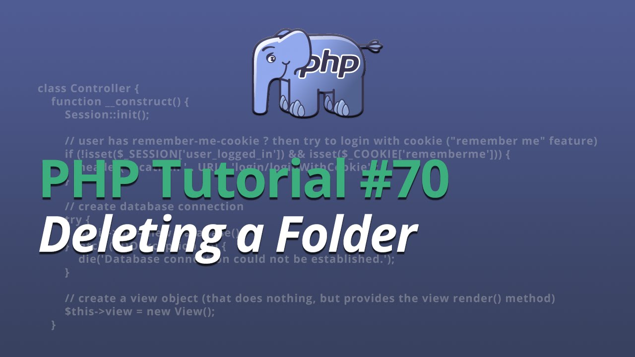 PHP Tutorial - #70 - Deleting a Folder