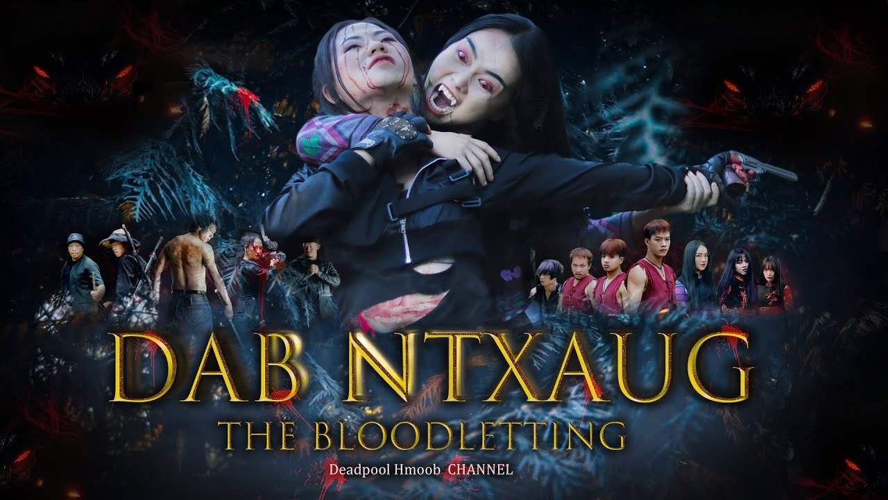 Dab Ntxaug - The Bloodletting ( Hmong New Movie 2021 ) Part 04
