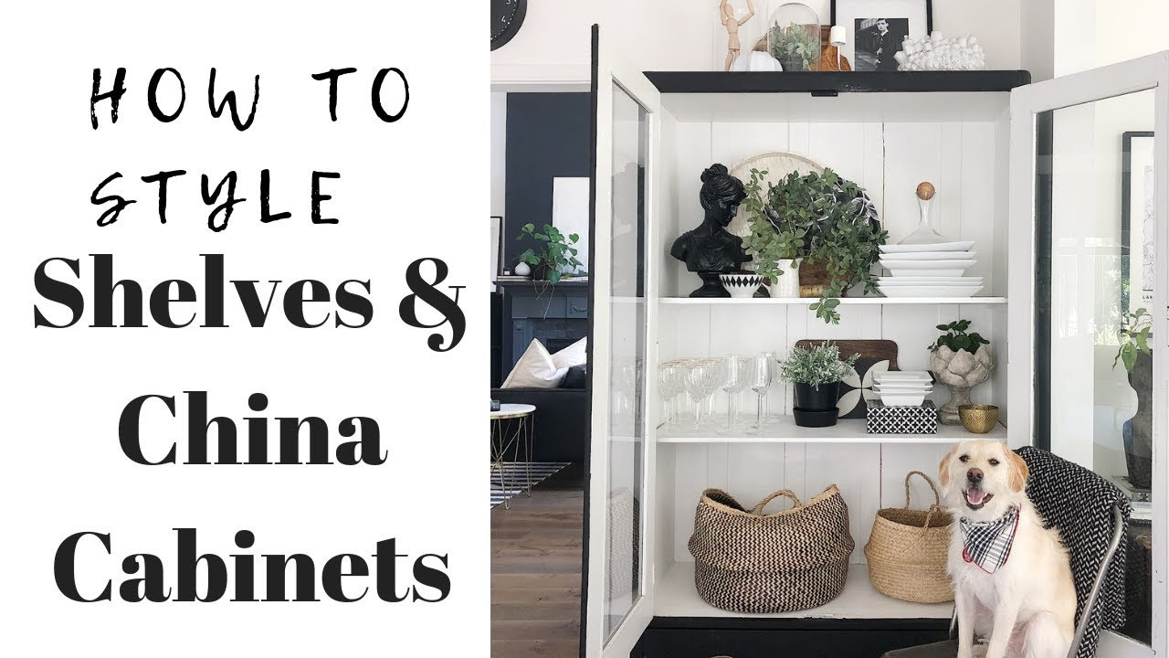 Your Shelves China Cabinet How To Style Them Youtube