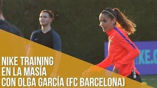 Nike Training en la Masía con Olga García (FC Barcelona)