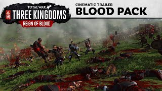 Total War: THREE KINGDOMS - Reign of Blood Trailer