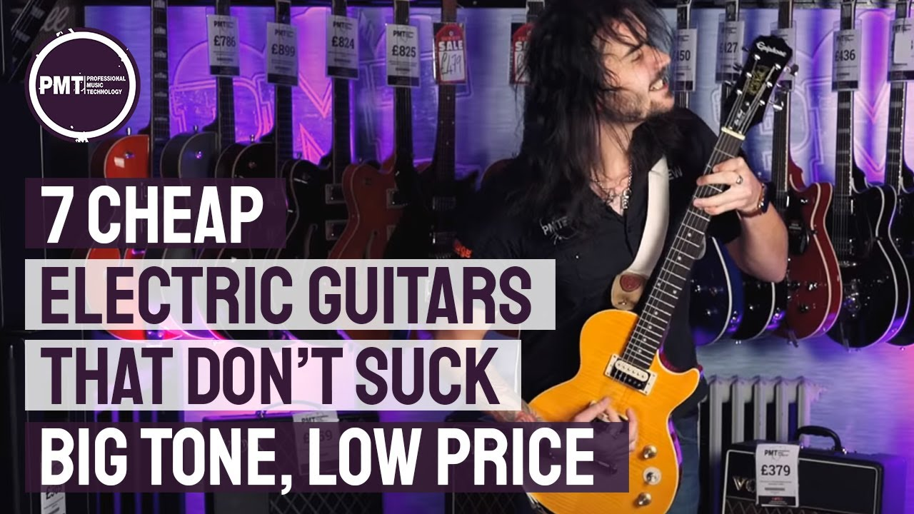 7 Cheap Electric Guitars That Dont Suck