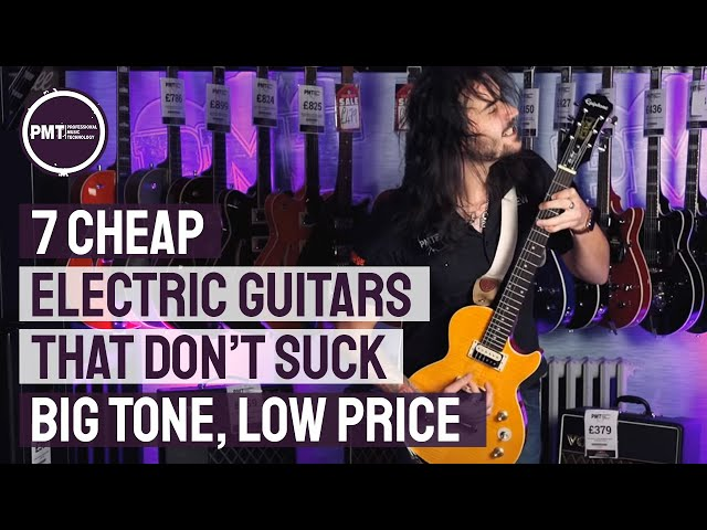 7 Cheap Electric Guitars That Dont Suck - Great Tone at Budget Friendly Prices
