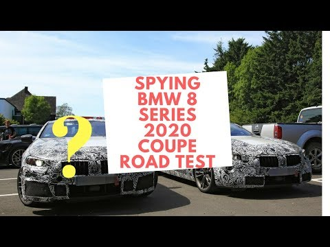 Spying BMW 8 Series 2020 Coupe Road Test