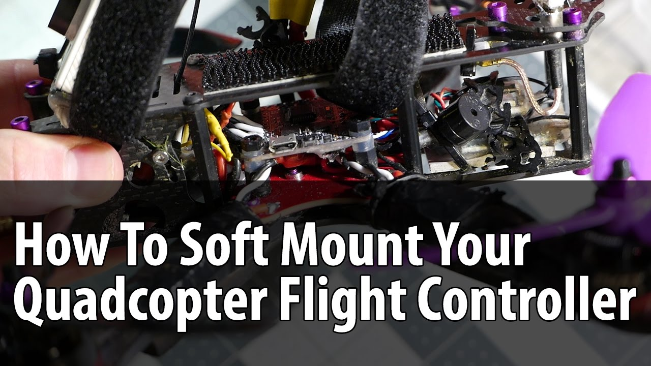How To Soft Mount Your Mini-quad and Drone Flight Controller