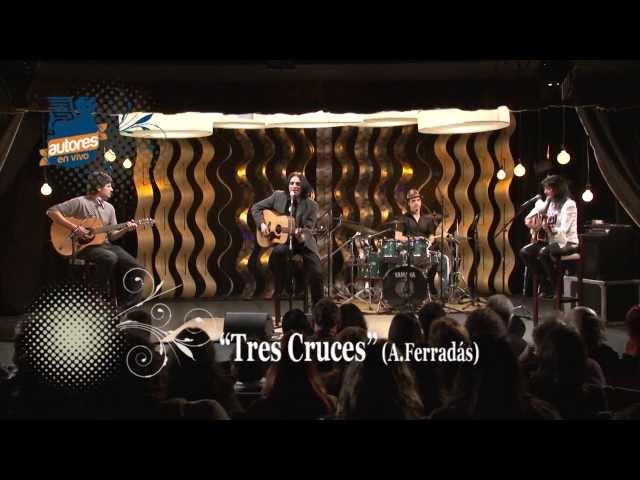 ALEJANDRO FERRADÁS - Tres Cruces (HD) // Autores en Vivo // Ciclo 1