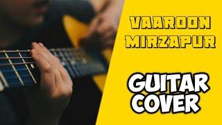 Vaaroon Guitar Instrumental Cover | Mirzapur | Romy | Amazon Prime Originals | by Guitar Lovers