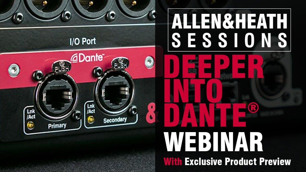 Download Allen & Heath - Deeper Into Dante – Webinar and Exclusive Preview