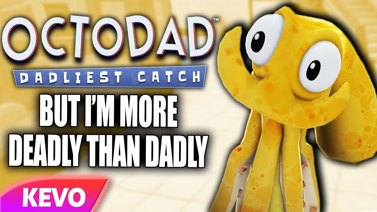 octodad-but-i-m-more-deadly-than-dadly