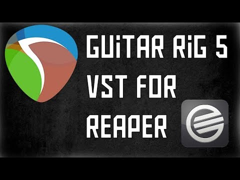 how-to-use-guitar-rig-5-in-reaper-(vst)