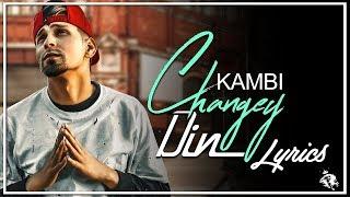 changey din lyrics kambi sukh e latest punjabi song 2017 syco tm