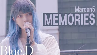 Maroon 5 - 'Memories' (Cover by. Blue.D)